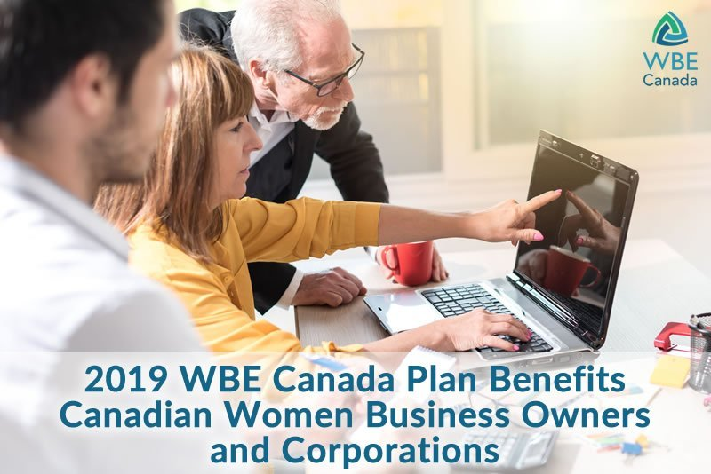 2019 WBE Canada Plan Benefits Canadian Women Business Owners and Corporations